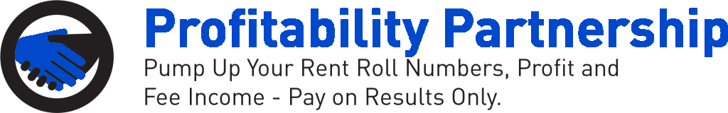 Profitability Partnership Pump up your rent roll numbers, profit and fee income